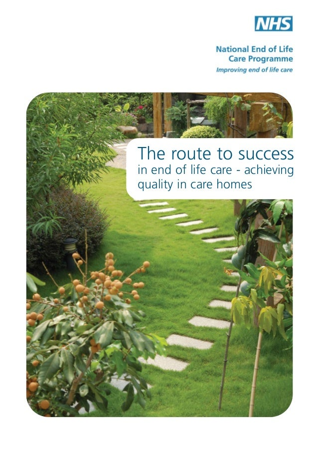 The route to success  in end of life care - achieving quality in care homes