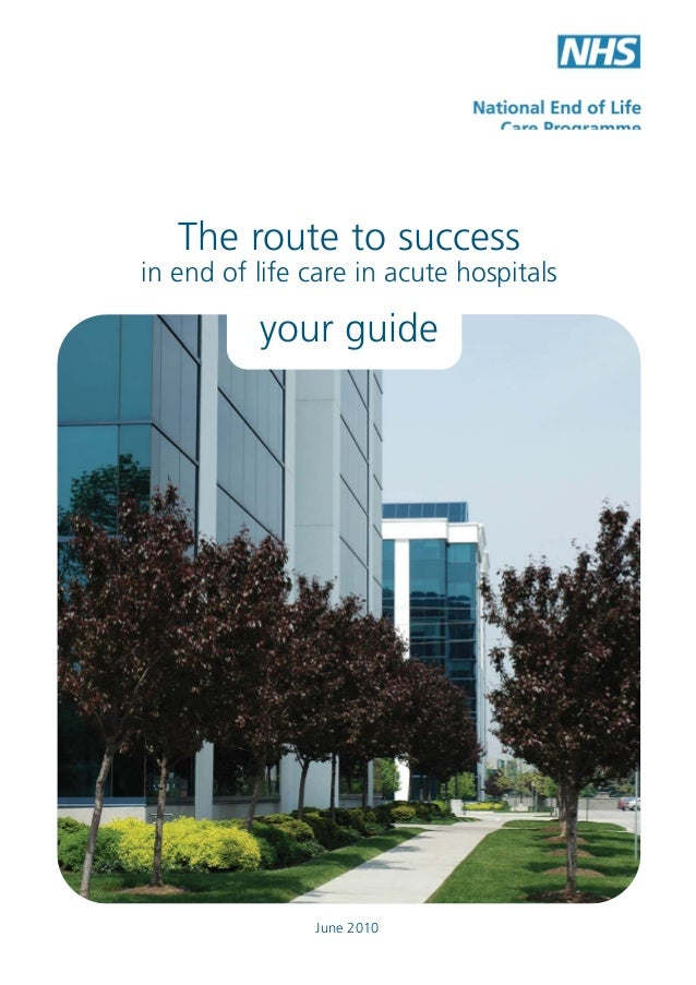 The route to success in end of life care - achieving quality in acute hospitals - pathway