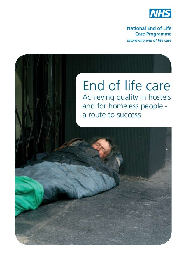 End of life care - achieving quality in hostels and for homeless people