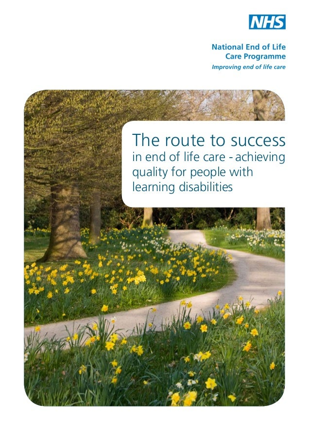 The route to success in end of life care - achieving quality for people with learning disabilities