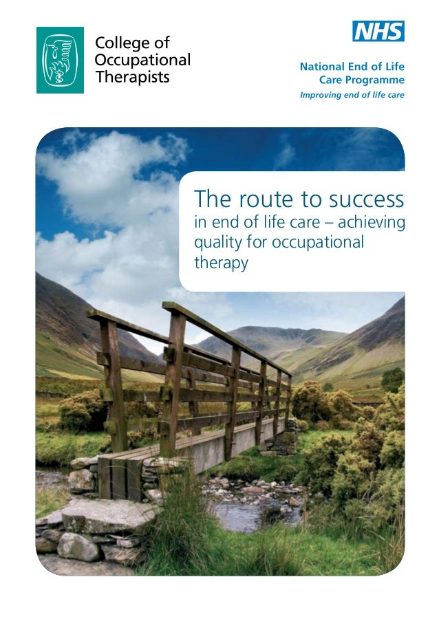 The route to success in end of life care - achieving quality for occupational therapy
