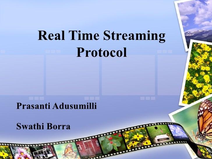 Real Time Streaming Protocol Prasanti Adusumilli  Swathi Borra