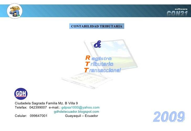 CON21 CONTABILIDAD TRIBUTARIA software egistro ributario ransaccional R T T & 2009 Ciudadela Sagrada Familia Mz. B Villa 9...