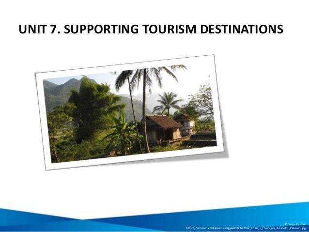 Unit 7: Supporting Tourism Destinations
