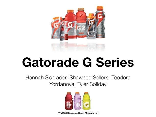 Gatorade G SeriesHannah Schrader, Shawnee Sellers, Teodora        Yordanova, Tyler Soliday            RTV4930 | Strategic ...
