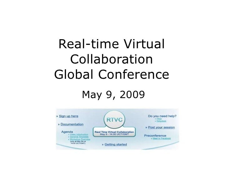 Real-time Virtual Collaboration Global Conference May 9, 2009