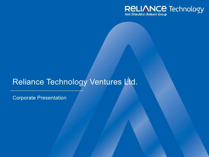 Reliance Technology Ventures Ltd. Corporate Presentation