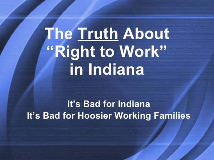 right to work laws essay Opponents of right-to-work laws are in the right, but they're making the wrong arguments and getting steamrolled by republicans  right to work arguments: opponents are making the wrong .