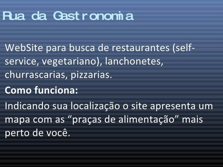Rua da Gastronomia WebSite para busca de restaurantes (self-service, vegetariano), lanchonetes, churrascarias, pizzarias. ...
