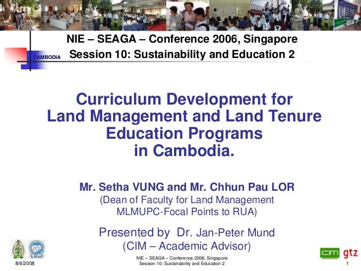NIE – SEAGA – Conference 2006, Singapore        CAMBODIA   Session 10: Sustainability and Education 2                  Cur...