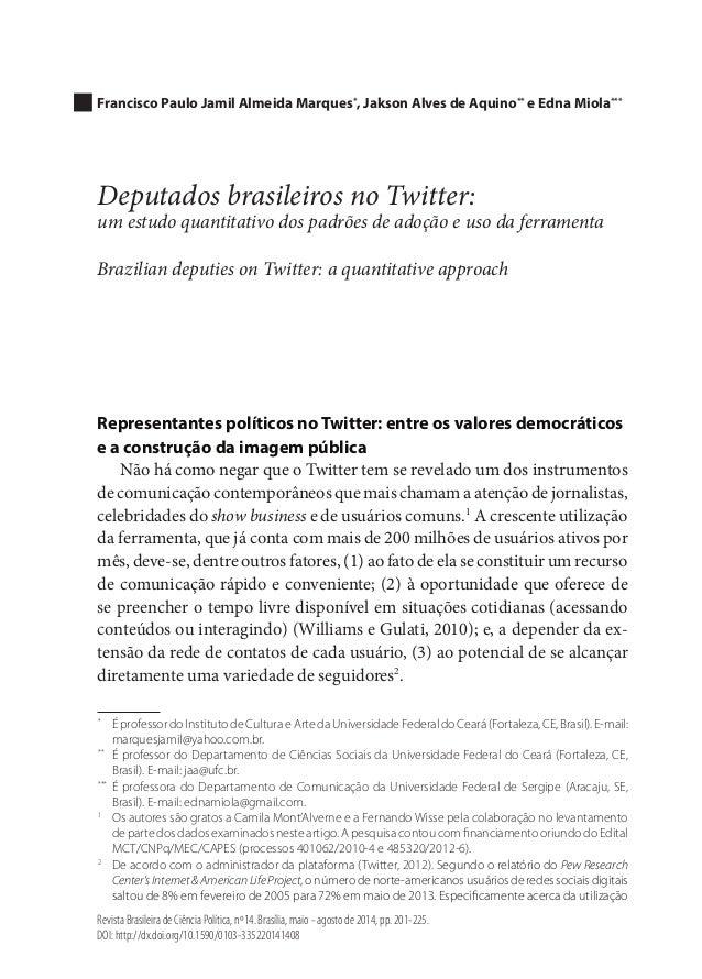 Francisco Paulo Jamil Almeida Marques*, Jakson Alves de Aquino** e Edna Miola***  Deputados brasileiros no Twitter:  um es...