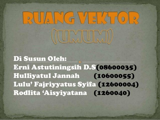 Di Susun Oleh: Erni Astutiningsih D.S(08600035) Hulliyatul Jannah (10600055) Lulu' Fajriyyatus Syifa (12600004) Rodlita 'A...
