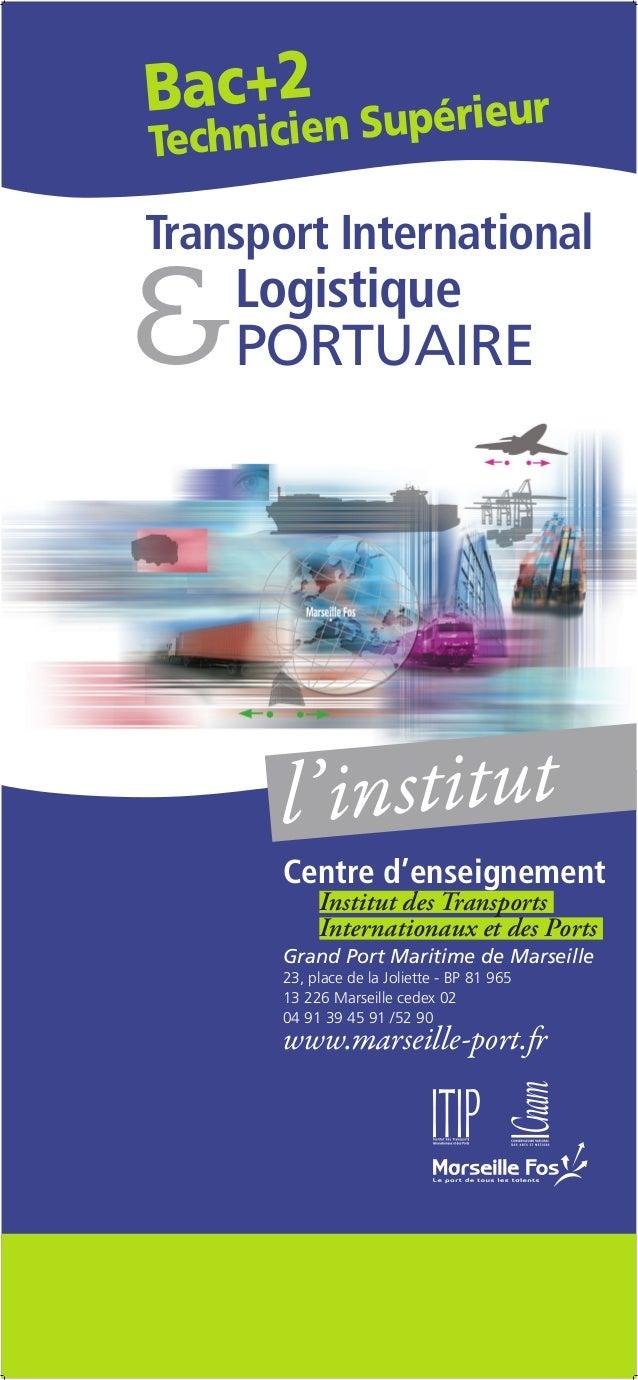Bac+2 Technicien Supérieur l'institut Centre d'enseignement  Institut des Transports  Internationaux et des Ports Grand ...