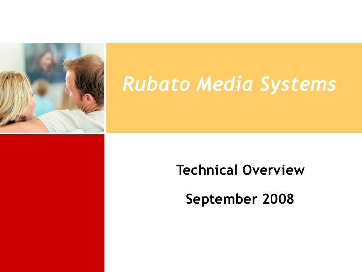 Rubato Media Systems Technical Overview September 2008