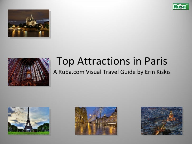 Top Attractions in Paris A Ruba.com Visual Travel Guide by Erin Kiskis