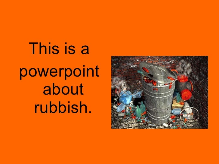 Rubbish Slide Show