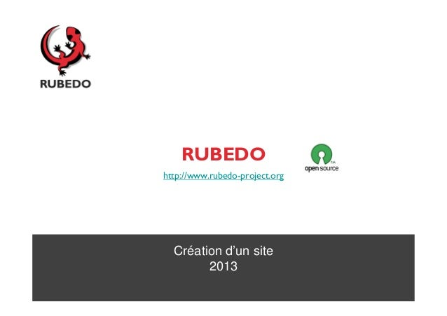 RUBEDOhttp://www.rubedo-project.org  Création d'un site        2013