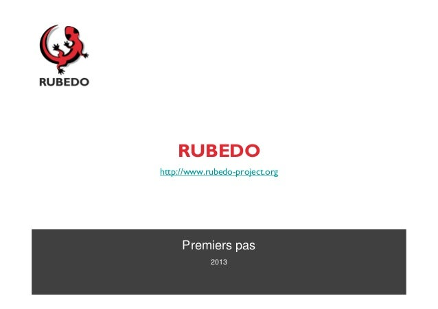 RUBEDOhttp://www.rubedo-project.org     Premiers pas            2013
