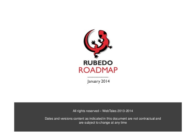 ROADMAP _________ January 2014  All rights reserved – WebTales 2013-2014 Dates and versions content as indicated in this d...
