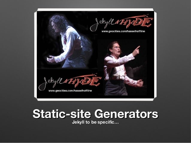 Static-site Generators Jekyll to be specific…