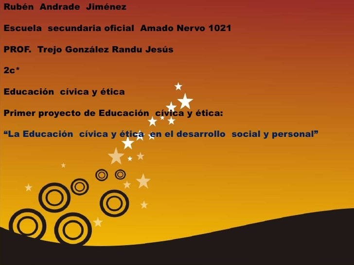 Rubén Andrade JiménezEscuela secundaria oficial Amado Nervo 1021PROF. Trejo González Randu Jesús2c*Educación cívica y étic...