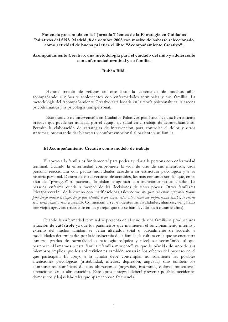 Ponencia presentada en la I Jornada Técnica de la Estrategia en Cuidados  Paliativos del SNS. Madrid, 8 de octubre 2008 co...