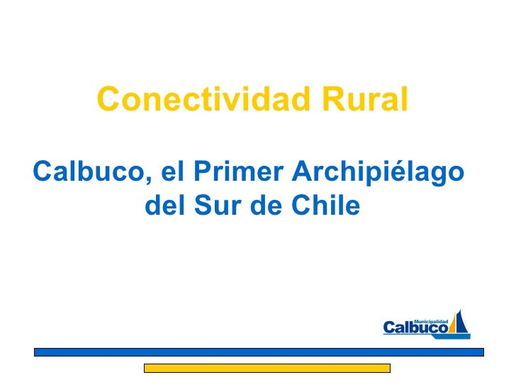 Conectividad Rural Calbuco, el Primer Archipiélago  del Sur de Chile