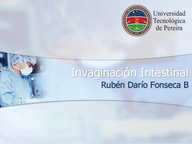 Invaginación IntestinalRubén Darío Fonseca B