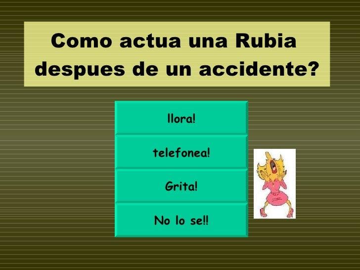 Rubia Accidentada