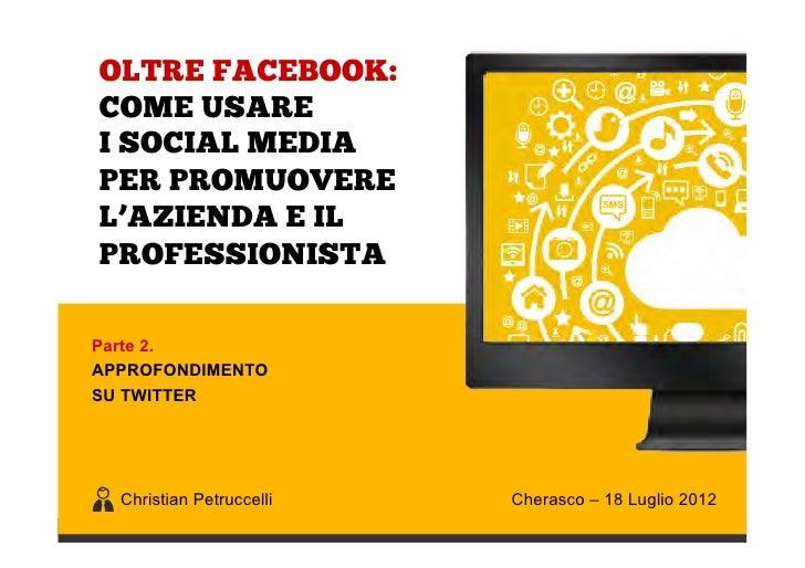 OLTRE FACEBOOK:         COME USARE         I SOCIAL MEDIA         PER PROMUOVERE         L'AZIENDA E IL         PROFESSION...