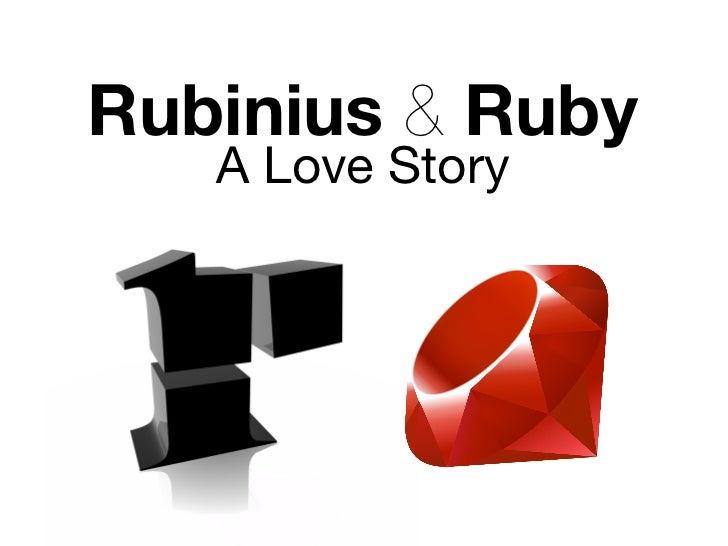 Rubinius & Ruby   A Love Story