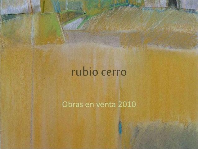 rubio cerro Obras en venta 2010