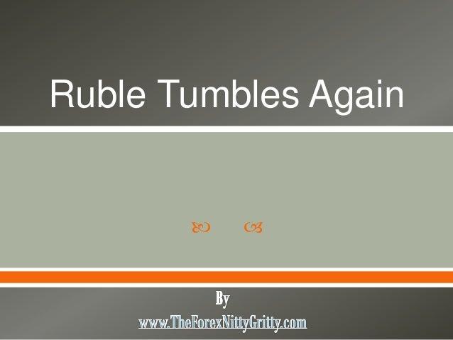   Ruble Tumbles Again