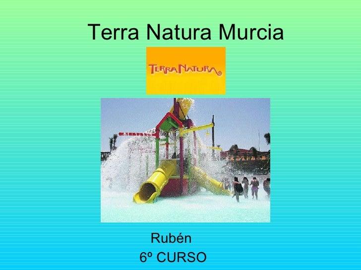 Terra Natura Murcia Rubén  6º CURSO