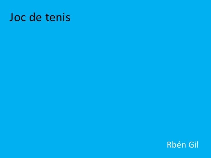 Joc de tenis               Rbén Gil