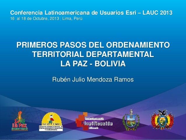 Primeros pasos del Ordenamiento Territorial Departamental, Ruben Julio Mendoza Ramos - Gobierno Autónomo Departamental de La Paz, Bolivia