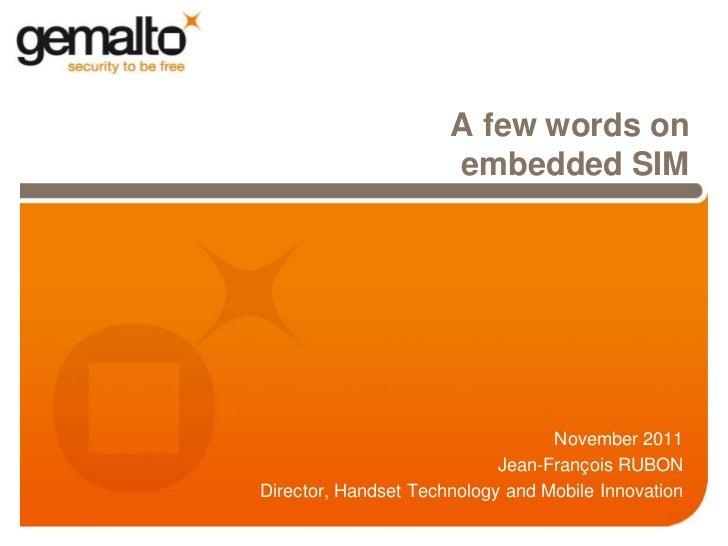 A few words on                      embedded SIM                                  November 2011                           ...