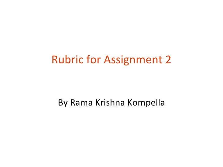Rubric for Assignment 2 By Rama Krishna Kompella