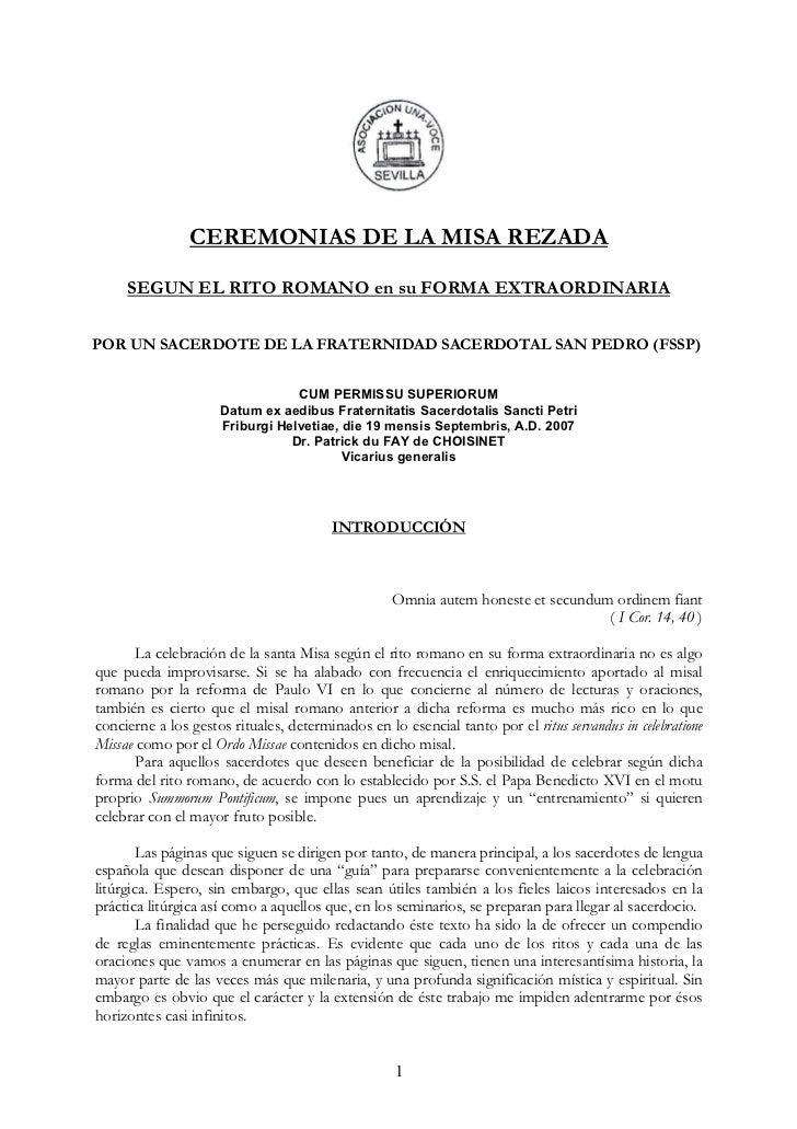 CEREMONIAS DE LA MISA REZADA     SEGUN EL RITO ROMANO en su FORMA EXTRAORDINARIAPOR UN SACERDOTE DE LA FRATERNIDAD SACERDO...