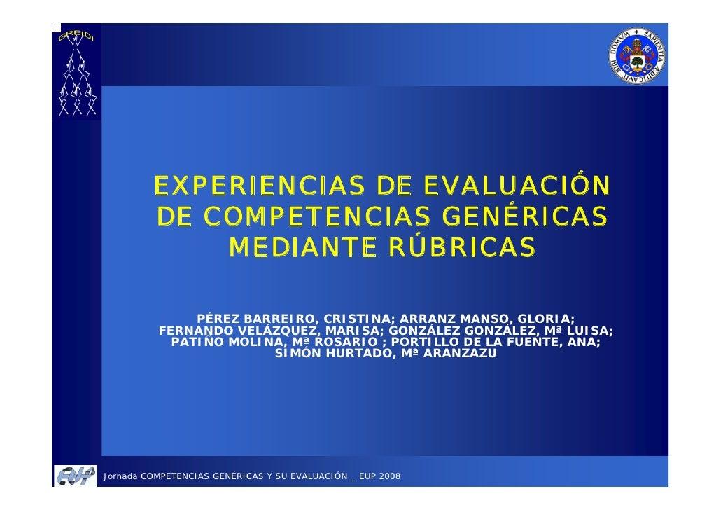 EXPERIENCIAS DE EVALUACIÓN          DE COMPETENCIAS GENÉRICAS              MEDIANTE RÚBRICAS                 PÉREZ BARREIR...