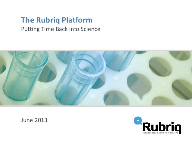 Rubriq platform overview slides from SSP (Society for Scholarly Publishing) 2013 Annual Meeting
