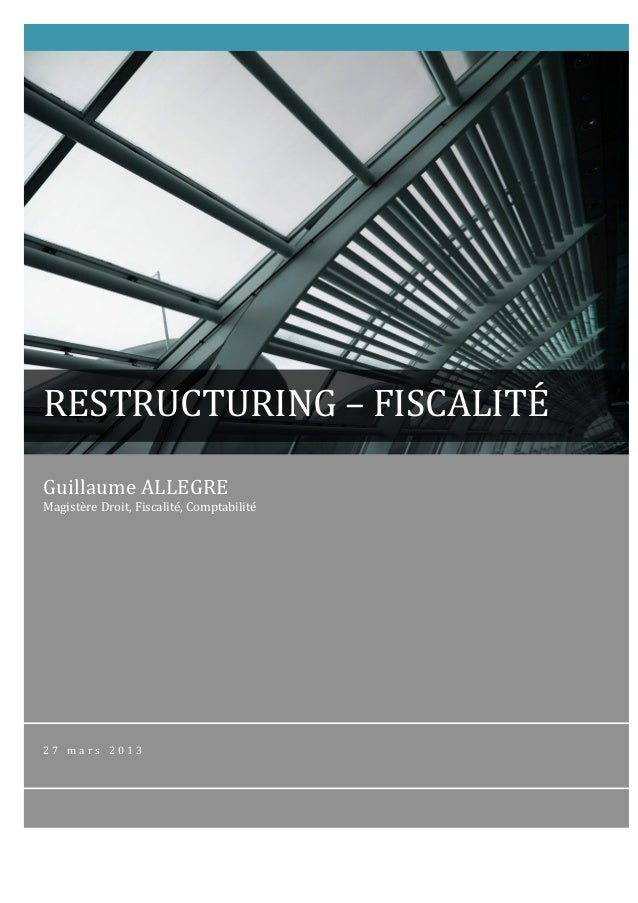 RESTRUCTURING	  –	  FISCALITÉ	         Guillaume	  ALLEGRE	         ...