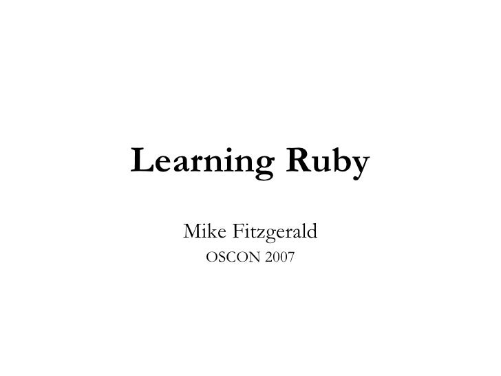 Learning Ruby Mike Fitzgerald OSCON 2007