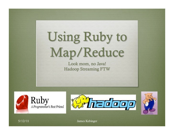 Using Ruby to do Map/Reduce with Hadoop