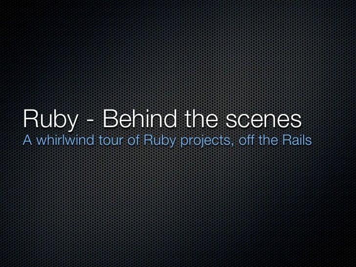Ruby -  Behind the Scenes