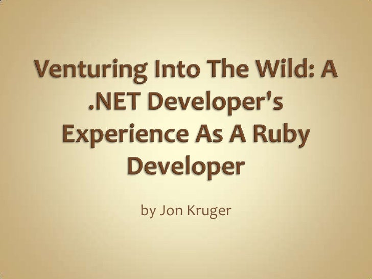 Venturing Into The Wild: A .NET Developer's Experience As A Ruby Developer