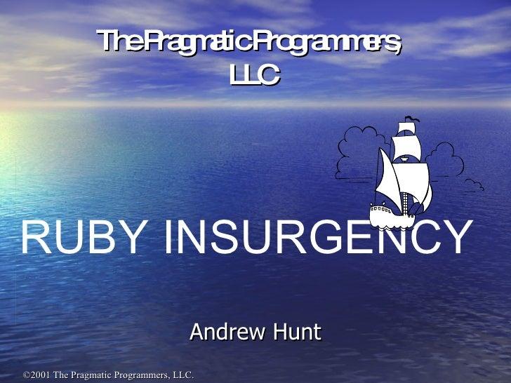 The Pragmatic Programmers,  LLC Andrew Hunt RUBY INSURGENCY