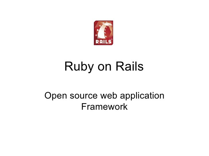 Ruby on Rails Open source web application Framework