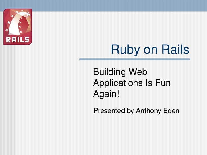 Ruby on Rails Building Web Applications Is Fun Again!