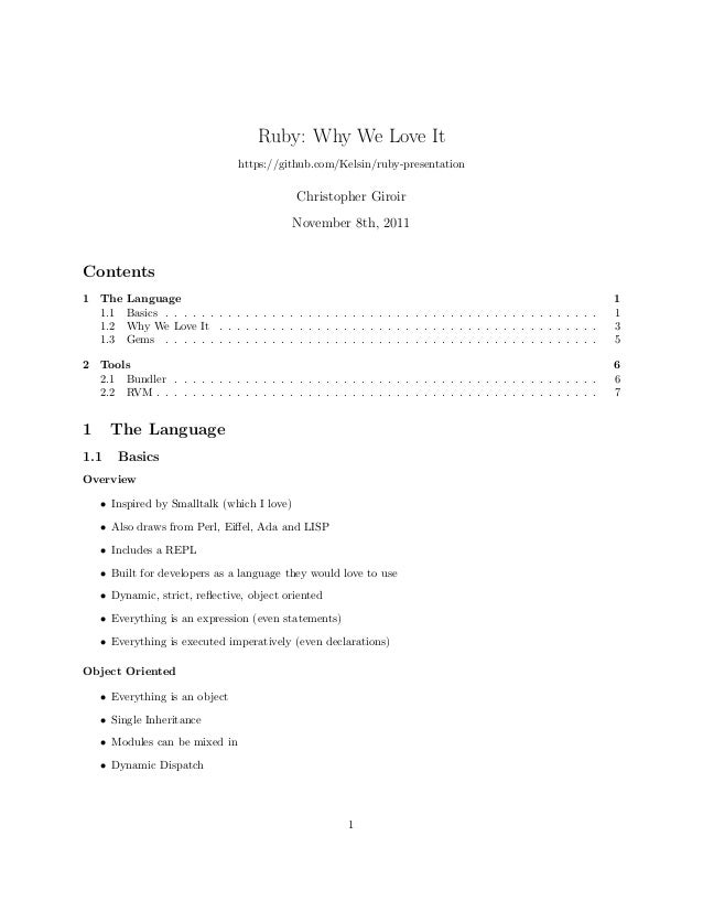 Ruby: Why We Love Ithttps://github.com/Kelsin/ruby-presentationChristopher GiroirNovember 8th, 2011Contents1 The Language ...